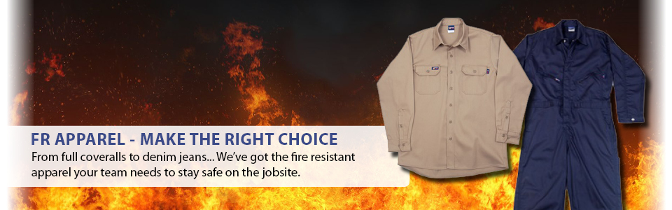 Fire retardant apparrel make the right choice.