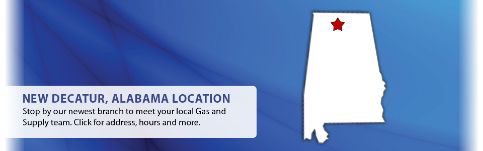 New location Decatur, Alabama. Stop by our newest branch to meet your local Gas and Supply team.